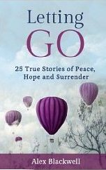Love Lane Story in Alex Blackwells Book - Letting Go: 25 True Stories of Peace, Hope and Surrender